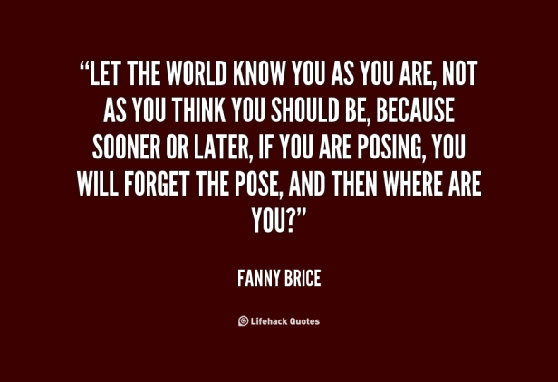 quote-Fanny-Brice-let-the-world-know-you-as-you-118950_3