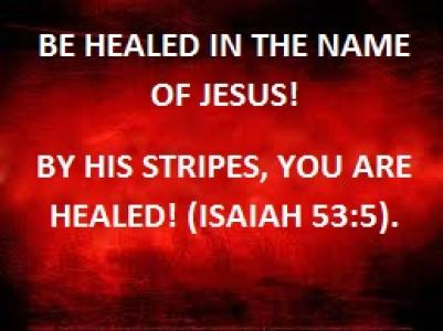 BE HEALED INTHE NAME OF JESUS! 10_18_12
