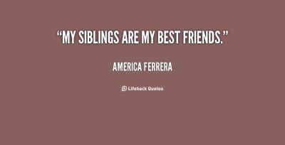 quote-america-ferrera-my-siblings-are-my-best-friends-128894_3